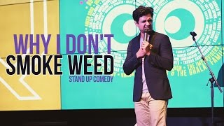 Why I don't smoke weed but love stoners - Stand Up Comedy by Kenny Sebastian