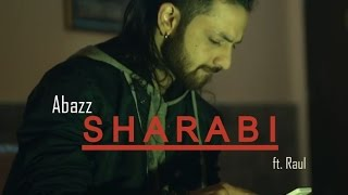 A Bazz - Sharabi ft. Raul - Abazz Sharabi - Official Music Video - New Love Romatic Track 2016