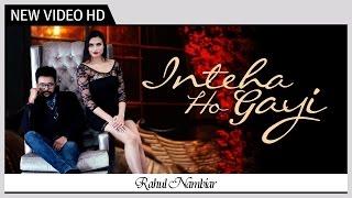 Inteha Ho Gayi - Rahul Nambiar - Music Video