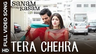 Tera Chehra Full Video Song - Sanam Teri Kasam
