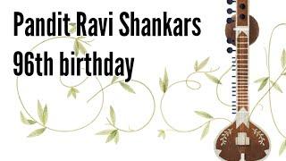 Pandit Ravi Shankar 96th birthday
