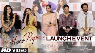 Mere Papa Video Song Launch - Anil Kapoor, Sonam Kapoor, Tulsi Kumar, Khushali Kumar, Bhushan Kumar
