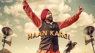 Haan Kargi - Ammy Virk - New Punjabi Songs 2016 - Lokdhun