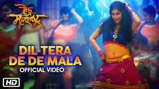 Dil Tera De De Mala - Made In Maharashtra - Neha Rajpal - New Marathi Movie 2016