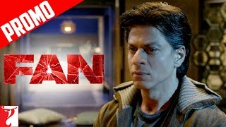 """Tum Nahin Ho Mere Fan"" - FAN - Dialogue Promo - Shah Rukh Khan - In Cinemas April 15"