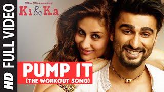 PUMP IT (The Workout Song) FULL VIDEO SONG - KI & KA - Arjun Kapoor, Kareena Kapoor