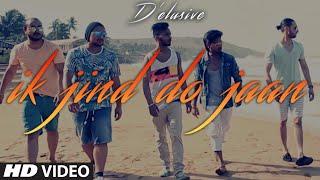 Ik Jind Do Jaan Full Video Song  DElusive
