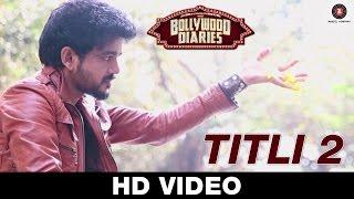 Titli 2 - Bollywood Diaries - Soumen Chaudhary - Vineet Singh & Raima Sen