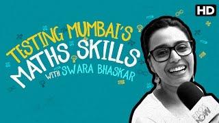 Testing Mumbai's Math skills with Swara Bhaskar - Nil Battey Sannata