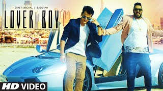 Badshah: LOVER BOY Video Song - Shrey Singhal - New Song 2016