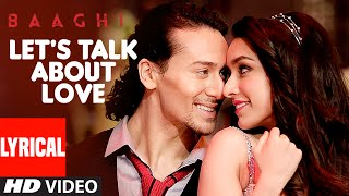 LET'S TALK ABOUT LOVE Video Song - BAAGHI - Tiger Shroff