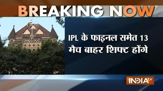 IPL Maharashtra: High Court Shift all IPL matches after April 30 out of Maharashtra