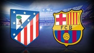 Atletico Madrid vs Barcelona 2-0  UEFA Champions League 2016
