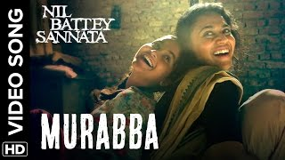 Murabba Official Video Song - Nil Battey Sannata - Swara Bhaskar, Ria Shukla