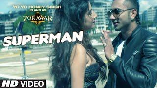 SUPERMAN Video Song - ZORAWAR - Yo Yo Honey Singh
