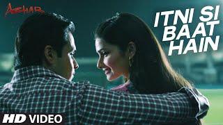 Itni Si Baat Hain Video Song - AZHAR - Emraan Hashmi, Prachi Desai - Arijit Singh, Pritam