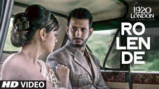 Aaj Ro Len De Video Song - 1920 LONDON - Sharman Joshi, Meera Chopra, Shaarib and Toshi