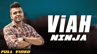 New Punjabi Songs 2016 - Viah - Official Video (Hd) - Ninja - Once Upon a Time Amritsar