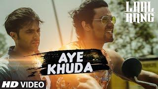 AYE KHUDA Video Song - LAAL RANG - Randeeep Hooda, Akshay Oberoi