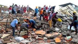 Ecuador Devastated by Massive Earthquake: Ecuador Earthquake