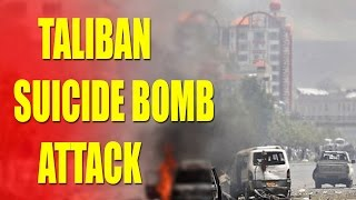 Taliban Suicide Bomb Attack In Kabul