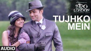 Tujhko Mein Full Song  1920 LONDON  Sharman Joshi, Meera Chopra, Vishal Karwal - Shaan