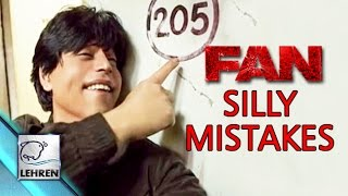 Fan Movie HORRIBLE Silly Mistakes - Shahrukh Khan - Shriya Pilgaonkar - Waluscha De Sousa