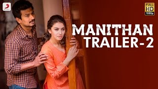 Manithan - Official Trailer 2 - Udhayanidhi Stalin, Hansika - I Ahmed - Santhosh Narayanan