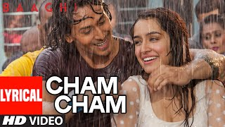 Cham Cham LYRICAL Video - BAAGHI - Tiger Shroff, Shraddha Kapoor - Meet Bros, Monali Thakur