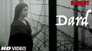 Dard Video Song - SARBJIT - Randeep Hooda, Aishwarya Rai Bachchan - Sonu Nigam, Jeet Gannguli, Jaani