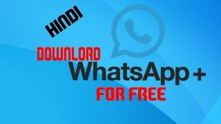 How To Download Whatsapp Plus For Free 2015 [Hindi] - TechnicalKing