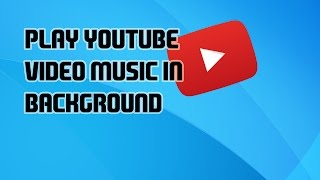 How To Play Youtube Video Music in Background on Your Android Phone 2015 [Hindi] - TechnicalKing