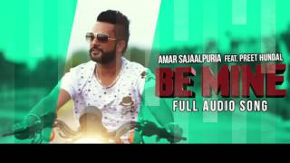 Be Mine ( Full Audio Song ) - Amar Sajaalpuria Feat Preet Hundal