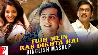 Tujh Mein Rab Dikhta Hai - Hinglish Mashup - Jay Kadn - Shah Rukh Khan - Anushka Sharma