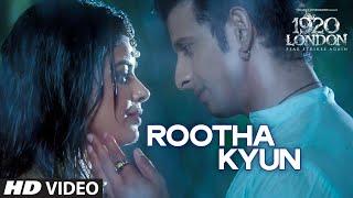 Rootha Kyun Video Song - 1920 LONDON - Sharman Joshi, Meera Chopra - Shaarib, Toshi - Mohit Chauhan