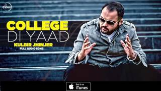 Collage Di Yaad (Full Audio Song) - Kulbir Jhinjer - Punjabi Song Collection