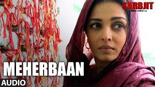 Meherbaan Full Song - SARBJIT - Aishwarya Rai Bachchan, Randeep Hooda - Sukhwinder Singh