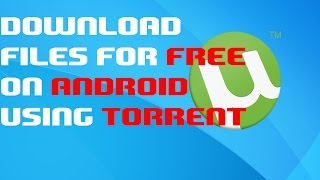 [Hindi] How To Download Any File Using Torrent in Android For Free 2015