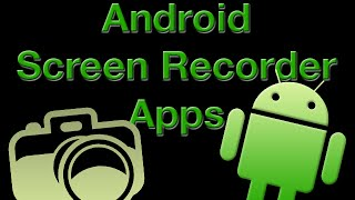 Best Screen Recorder For Android Lollipop Jellybean Kitkat Root Without Root (2016)