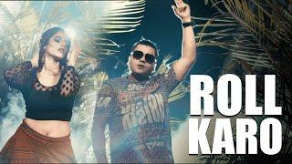 Roll Karo (Full Video) - Lil Golu feat. Shivranjani Singh