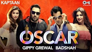 OSCAR - Kaptaan - Gippy Grewal feat. Badshah - Jaani, B Praak - Latest Punjabi Song 2016