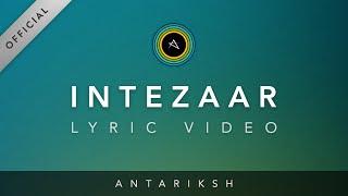 Antariksh - Intezaar feat. Rini Rajput (Official Lyric Video) HD - Fusion - Hindi Rock