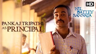 Pankaj Tripathi as Principal & Maths Teacher  Making of the Film  Nil Battey Sannata