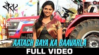 Aatach Baya Ka Baavarla Full Video - Sairat - Nagraj Manjule | Ajay Atul | Shreya Ghoshal
