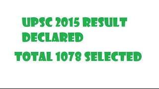 UPSC 2015 Result Declared - total 1078 selected