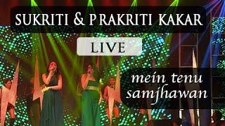Sukriti & Prakriti Kakar Live Performance Mein Tenu Samjhawan