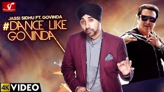 Dance Like Govinda - Jassi Sidhu Ft. Govinda New Punjabi Song 2016