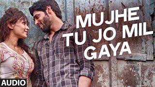 Mujhe Tu Jo Mila Full Song (Audio) Khel To Abb Shuru Hoga