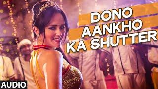 Dono Aankho Ka Shutter Full Song (Audio) Khel Toh Abb Shuru Hoga New Item Song 2016