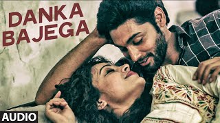 DANKA BAJEGA Full Song (Audio) Khel to Abb Shuru Hoga